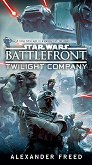 Star Wars: Battlefront - Twilight Company - Alexander Freed -